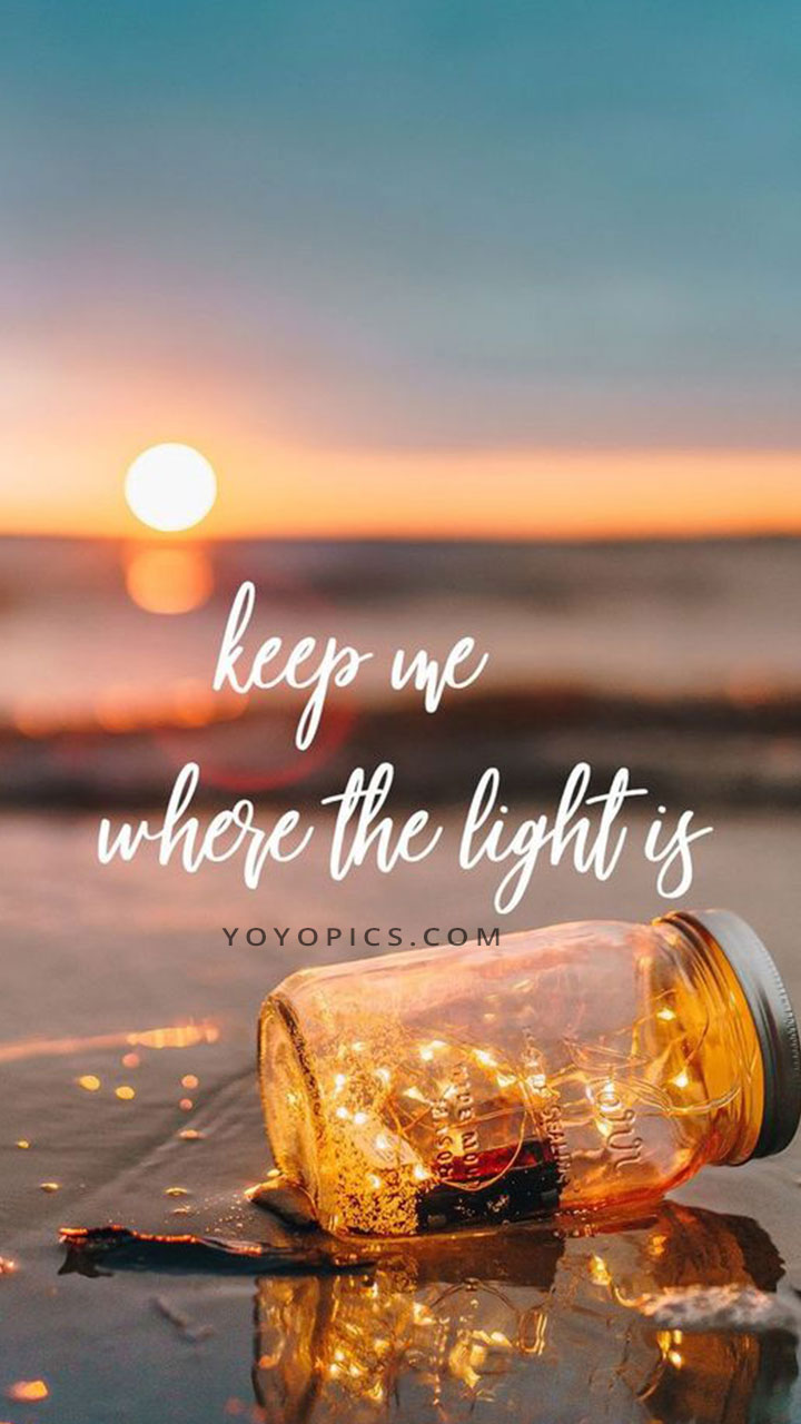 Keep Me Where The Light Is Instagram Whatsapp Stories Yoyo