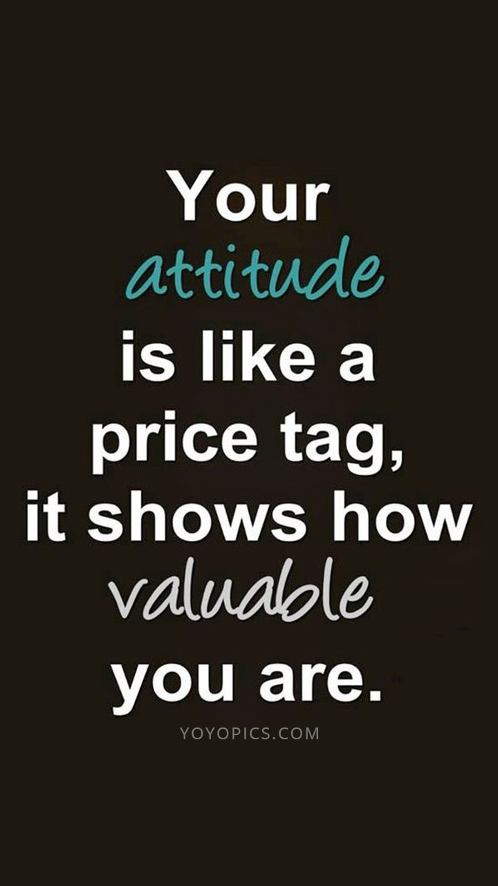 Your Attitude Is Like A Price Tag Whatsapp Instagram